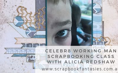 Celebr8 Working Man Scrapbooking Class