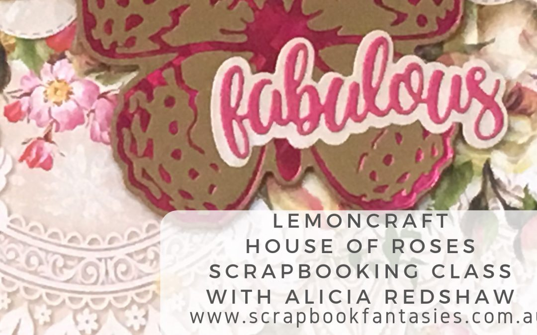 Lemoncraft House of Roses Scrapbooking Class